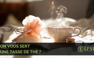 On vous sert une tasse de thé ?